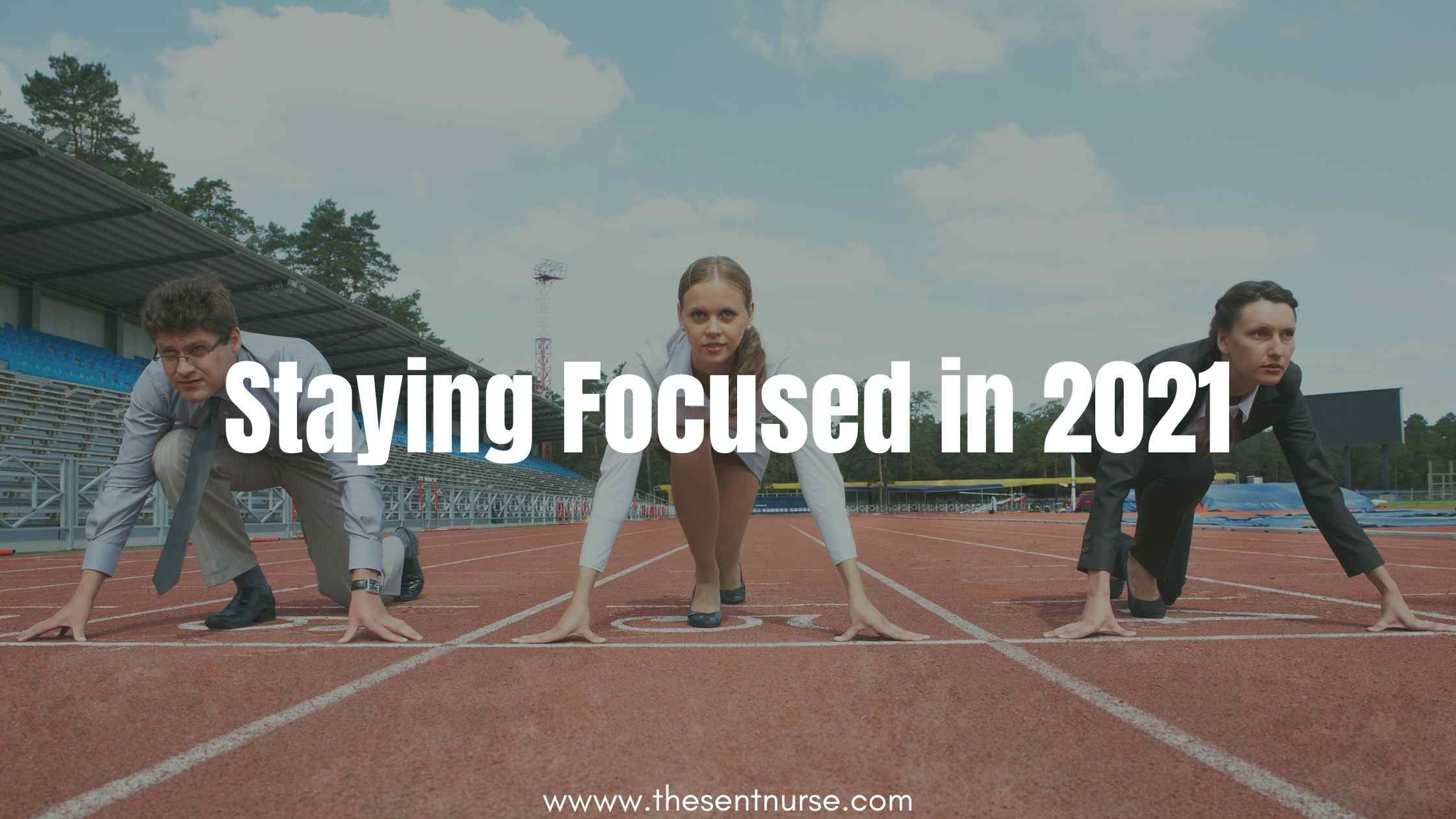How To Stay Focused In 2021